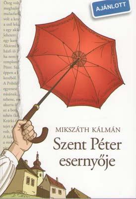 Mikszáth Kálmán: Szent Péter esernyője (olvasónapló)