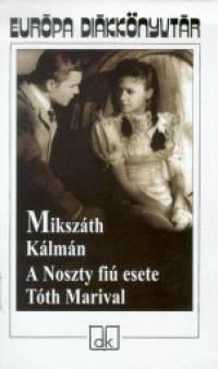 MIKSZÁTH KÁLMÁN-A Noszty fiú esete Tóth Marival (olvsónapló)