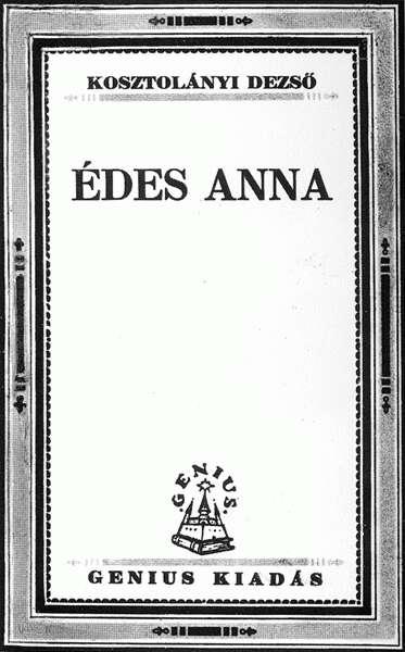 KOSZTOLÁNYI DEZSŐ-Édes Anna (olvasónapló)