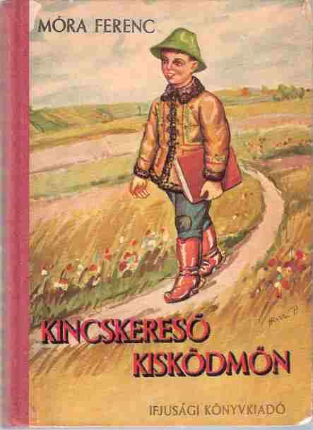Móra Ferenc: Kincskereső kisködmön (olvasónapló)