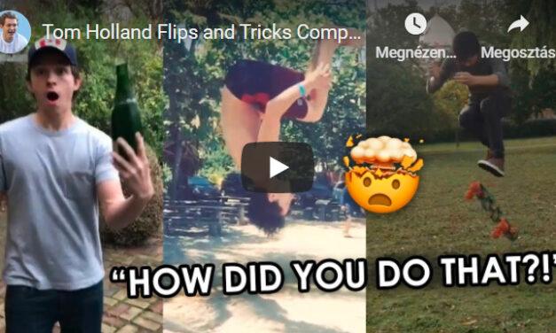 Tom Holland flipek és trükkök összeállítása – Videó 3 perc